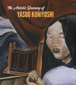 The Artistic Journey of Yasuo Kuniyoshi (Hardcover)