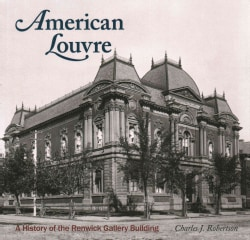 American Louvre: A History of the Renwick Gallery Building (Paperback)