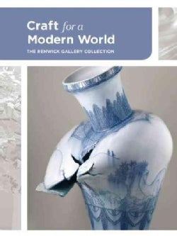 Craft for a Modern World: The Renwick Gallery Collection (Hardcover)