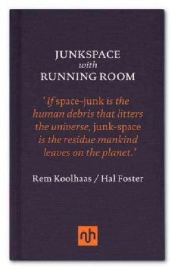 Junkspace with Running Room (Hardcover)
