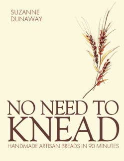 No Need to Knead: Handmade Artisan Breads in 90 Minutes (Hardcover)