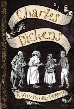 Charles Dickens: A Very Peculiar History? (Hardcover)