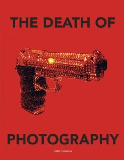 The Death of Photography (Hardcover)