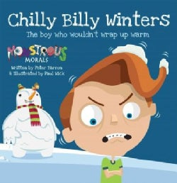 Chilly Billy Winters: The Boy Who Wouldn't Wrap Up Warm (Paperback)
