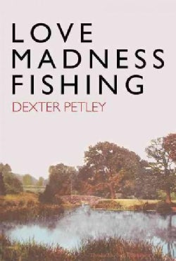Love, Madness, Fishing (Hardcover)