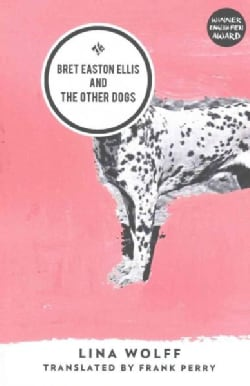 Bret Easton Ellis and the Other Dogs (Paperback)