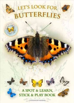 Let's Look for Butterflies: A Spot & Learn, Stick & Play Book (Paperback)