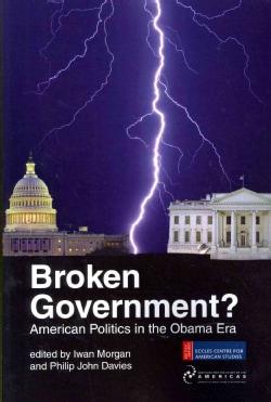 Broken Government?: American Politics in the Obama Era (Paperback)