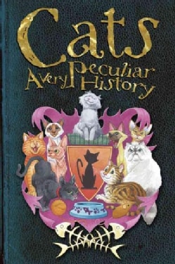 Cats: A Very Peculiar History (Hardcover)