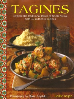 Tagines: Explore the Traditional Tastes of North Africa, With 30 Authentic Recipes (Hardcover)