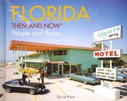 Florida: Then and Now: People and Places (Hardcover)