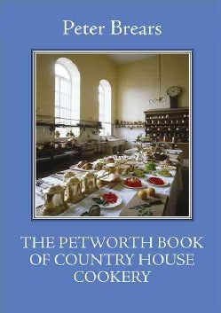 The Petworth Book of Country House Cooking (Paperback)