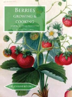Berries: Growing and Cooking (Paperback)