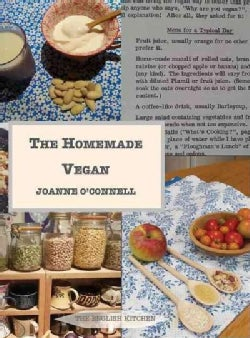 The Homemade Vegan: A Historical Collection of Vegan Recipes from the 1970s (Paperback)