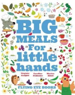 Big Meals for Little Hands: Easy French Cuisine for Kids (Hardcover)