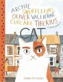 Archie Snufflekins Oliver Valentine Cupcake Tiberius Cat (Hardcover)