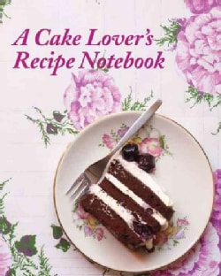 A Cake Lover's Recipe Notebook (Hardcover)