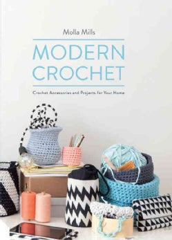 Modern Crochet: Crochet Accessories and Projects for Your Home (Hardcover)