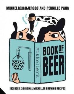 Mikkeller's Book of Beer: Includes 25 Original Mikkeller Brewing Recipes (Hardcover)