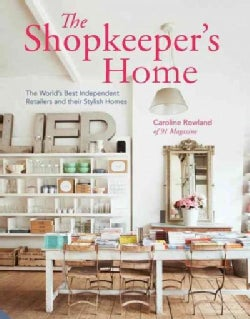 The Shopkeeper's Home: The World's Best Independent Retailers and Their Stylish Homes (Hardcover)