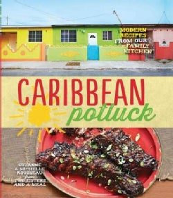 Caribbean Potluck: Modern Recipes from Our Family Kitchen (Hardcover)
