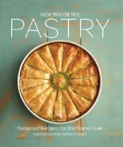 Nick Malgieri's Pastry: Foolproof Recipes for the Home Cook (Hardcover)