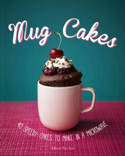 Mug Cakes: 40 Speedy Cakes to Make in a Microwave (Hardcover)