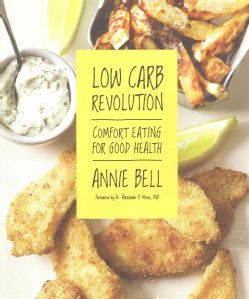 Low Carb Revolution: Comfort Eating for Good Health (Paperback)