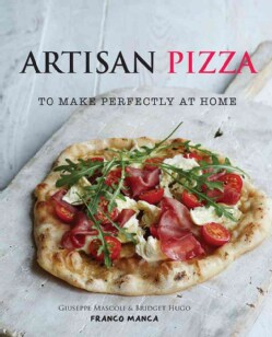 Artisan Pizza: To Make Perfectly at Home (Hardcover)