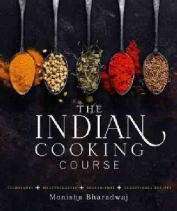 The Indian Cooking Course: Techniques - Masterclasses - Ingredients - 300 Recipes (Hardcover)