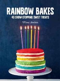 Rainbow Bakes: 40 Show-stopping Sweet Treats (Hardcover)