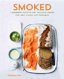 Smoking Hot & Cold: Techniques and Recipes for Smoked Meat, Seafood, Dairy, and Vegetables (Hardcover)