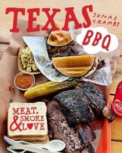 Texas BBQ: Meat, Smoke & Love (Hardcover)