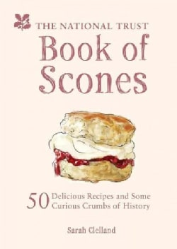 National Trust Book of Scones: 50 Delicious Recipes and Some Curious Crumbs of History (Hardcover)