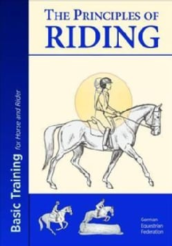 The Principles of Riding: Basic Training for Horse and Rider (Paperback)