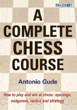 A Complete Chess Course (Hardcover)
