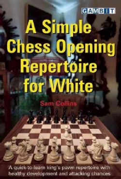 A Simple Chess Opening Repertoire for White (Paperback)