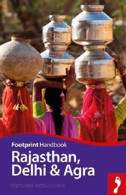 Footprint Rajasthan, Delhi & Agra (Paperback)
