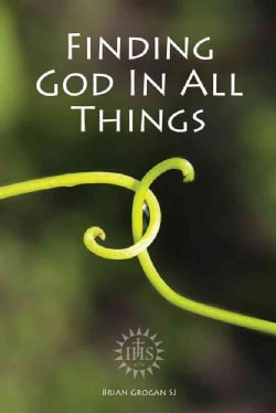 Finding God in All Things (Paperback)