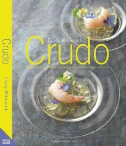 Raw and Rare: Delicious Raw, Lightly Cured and Seared Dishes - from Sashimi and Ceviche to Carpaccio and Tartare (Hardcover)
