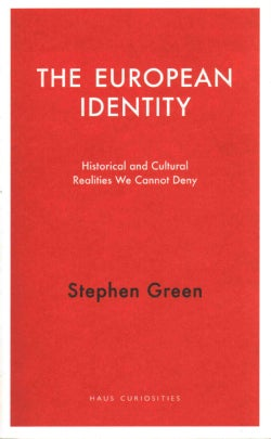 The European Identity: Historical and Cultural Realities We Cannot Deny (Paperback)