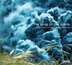 The Edge of the Earth: Climate Change in Photography and Video (Hardcover)