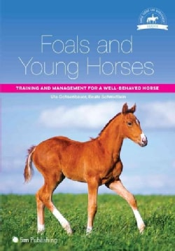 Foals and Young Horses: Training and Management for a Well-behaved Horse (Paperback)
