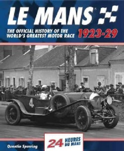 Le Mans: The Official History of the World's Greatest Motor Race, 1923-29 (Hardcover)