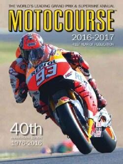 Motocourse 2016-2017: The World's Leading Grand Prix & Superbike Annual (Hardcover)