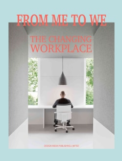 From Me to We: The Changing Workplace (Hardcover)