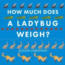 How Much Does a Ladybug Weigh? (Hardcover)