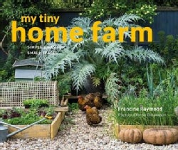 My tiny home farm: Simple Ideas for Small Spaces (Hardcover)