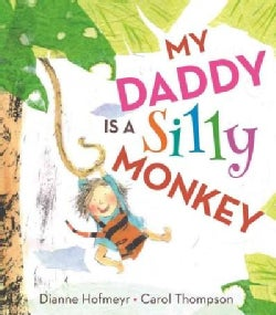 My Daddy Is a Silly Monkey (Hardcover)