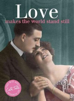 Love: Makes the World Stand Still (Hardcover)